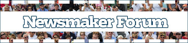 Newsmaker Forum