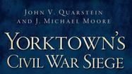 """Yorktown's Civil War Siege: Drums Along the Warwick,"" offers enough information in the less than 200-page book to keep you interested even if you're not a Civil War history buff. The book, published this year, is co-authored by well-known local historian John Quarstein and J. Michael Moore, the curator and registrar for Lee Hall mansion and Endview Plantation in Newport News."