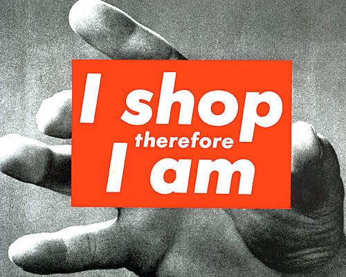 """I Shop Therefore I Am"" from Barbara Kruger's 1987 book ""Love for Sale."""