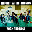 Height with Friends -- 'Rock and Roll' (Friends)
