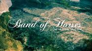 Album of the Day 10/1/12: Band of Horses - Mirage Rock