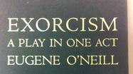 "A recently unearthed one-act play by <strong>Eugene O'Neill, ""Exorcism,""</strong> will receive a free reading this weekend at the 13th annual <strong>Eugene O'Neill Celebration</strong> at the <strong>Monte Cristo Cottage</strong>, the boyhood home of the playwright in New London."