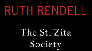 Review: Ruth Rendell's thought-provoking 'The St. Zita Society'