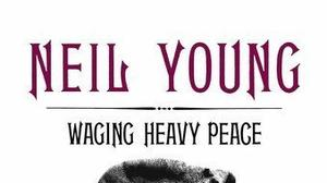 Review: Neil Young is revealing in 'Waging Heavy Peace'