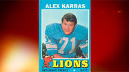 "Alex Karras, the former Detroit Lion defensive tackle turned actor in the ABC sitcom ""Webster,"" died Wednesday in his Los Angeles home following a hard-fought battle with kidney disease, heart disease, dementia and stomach cancer, according to a family spokesman."