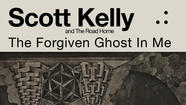 Album of the Day 10/11/12: Scott Kelly and The Road Home - The Forgiven Ghost In Me