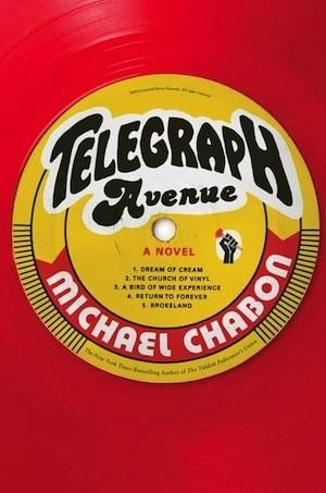 "Michael Chabon's new novel is ""Telegraph Avenue."""