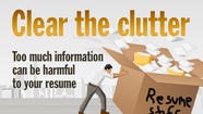 Too much information can harm resume