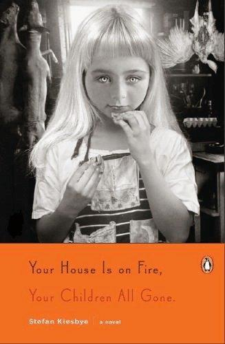 "Stefan Kiesbye's ""Your House Is on Fire, Your Children All Gone"" is set in a German village with some very creepy children. Tilt the cover and the words, ""If you tell on me you're dead"" become visible."