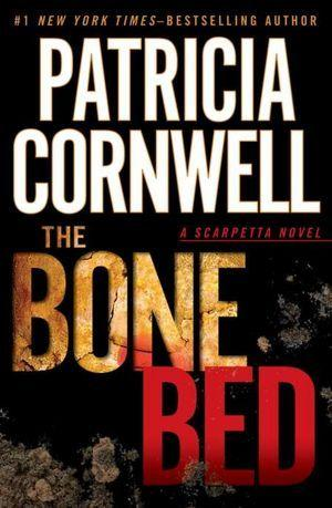 "Patricia Cornwell brings Kay Scarpetta back for another forensic thriller in ""The Bone Bed."" Dead bodies and murder - oh boy."