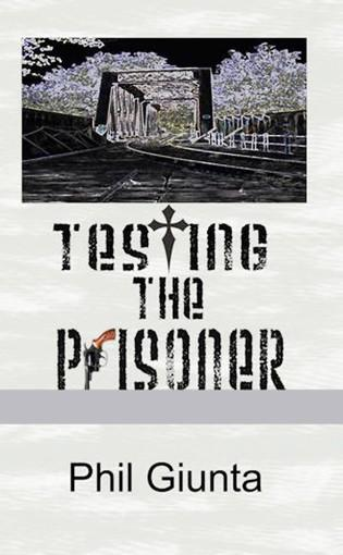 Phil Guinta, author of 'Testing the Prisoner,' signs copies of his book at 11 a.m. Nov. 10 at Now and Then Books, Emmaus.