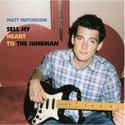 Matt Hutchison -- 'Sell My Heart to the Junkman' (Self-released)