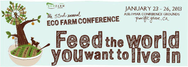 The Eco Farm Conference will take place in Pacific Grove, Calif., in January.