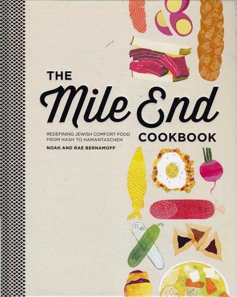 "The ""Mile End Cookbook"" from Brooklyn's favorite Jewish deli collects 100 recipes for Noah and Rae Bernamoff's favorite dishes."