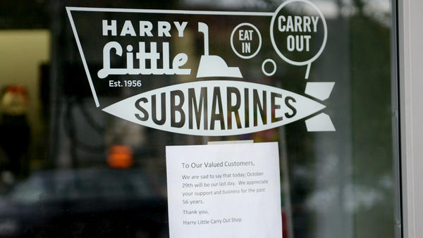 "Harry Little Submarines in Towson left a note on its door on Monday: ""October 29th will be our last day. We appreciate your support and business for the past 56 years. Thank you, Harry Little Carry Out Shop"""