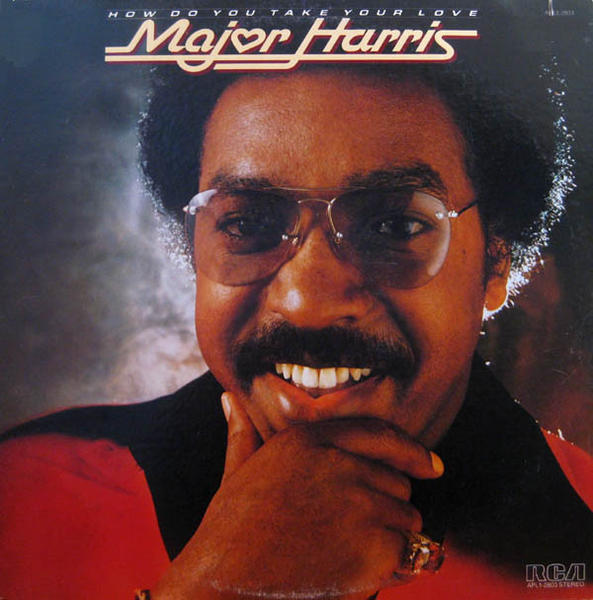 "Major Harris, who was a member of the Delfonics and a successful R&B solo artist, died Friday. This photo is the cover from his 1978 album ""How Do You Take Your Love."""