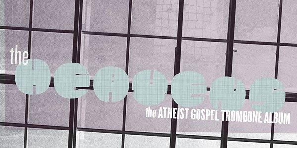 """The Heavens: The Atheist Gospel Trombone Album"""
