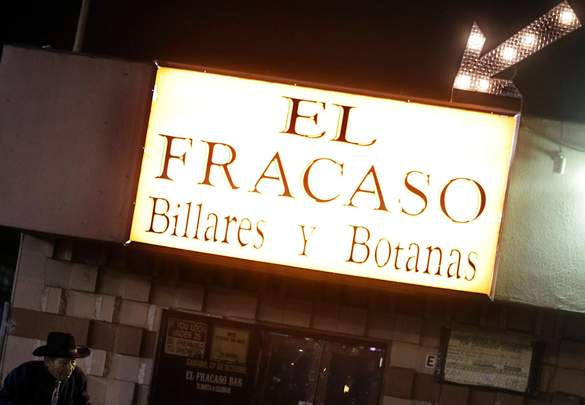 About four miles south of Disneyland, in a Santa Ana strip mall on the east side of Harbor Boulevard, is a working-class Mexican bar with a tongue-in-cheek name: El Fracaso, or