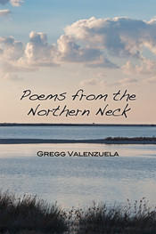 Virginia-born Gregg Valenzuela offers verse on the Northern Neck