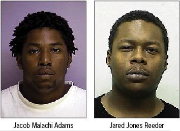 Jacob Malachi Adams, 22, of 330 McDowell Ave., Hagerstown, and Jared Jones Reeder, 25, of 3923 Duvall Ave., Baltimore, Md.