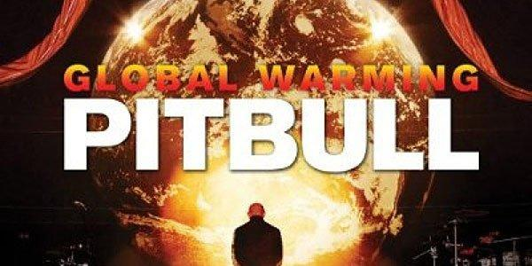 "Pitbull's ""Global Warming"""