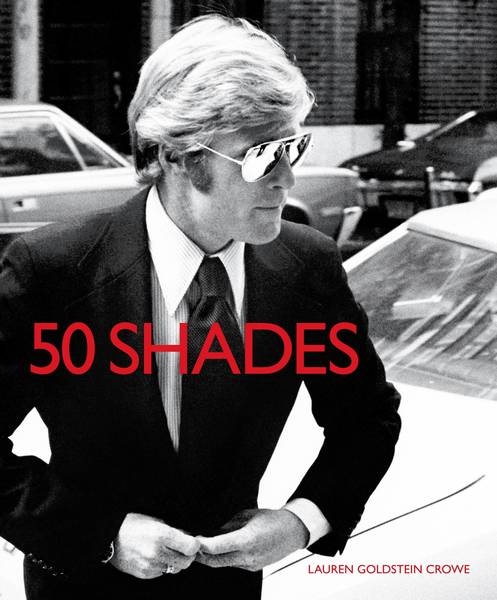 """50 Shades"" by Lauren Goldstein Crowe (Reel Art Press, $29.95) includes 50 iconic images of celebrities in sunglasses from 50 years of popular culture."