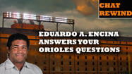 Orioles chat wrap with Eduardo A. Encina