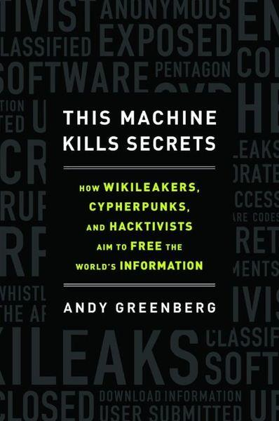 "<strong>This Machine Kills Secrets</strong><br>  <strong>How WikiLeakers, Cypherpunks, and Hacktivists Aim to Free the World's Information</strong><br>  <strong>Andy Greenberg</strong><br>  Dutton, $27.95<br>  <a class=""taxInlineTagLink"" id=""ORNPR0000050"" title=""WikiLeaks"" href=""/topic/arts-culture/mass-media/news-media/wikileaks-ORNPR0000050.topic"">WikiLeaks</a> cofounder Julian Assange is one of several stars in this lively reported history of politically motivated computer hackers who have chosen to reveal classified materials and leak state secrets.<br>"