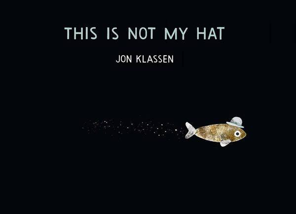 'This Is Not My Hat' by Jon Klassen