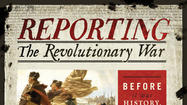 'Reporting the Revolutionary War'