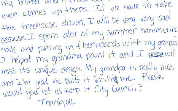 A letter from Logan Olson, asking the City Council to let a treehouse he and his brother helped build to stay where it is.