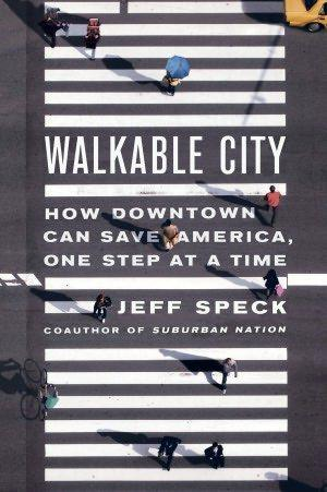 The cover of 'Walkable City' by author Jeff Speck.