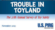Link: 2012 Trouble in Toyland Report