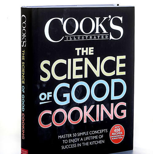 "<b>'Cook's Illustrated: The Science of Good Cooking'</b><br> You follow recipes to the letter, have ""Joy of Cooking,"" but are stumped by the occasional culinary failure. Consider this book. In addition to 400 recipes ""engineered for perfection,"" its focus is on culinary ""whys."" Instead of appetizer-to-dessert chapters, you have ""Concepts,"" as in ""Slow Heating Makes Meat Tender."" Sidebars (""Practical Science: Chicken Safety,"" ""Why This Recipe Works"") plus explanatory visuals pepper the volume, making it more accessible than some other science-focused books.<br> <b>America's Test Kitchen, $40</b>"