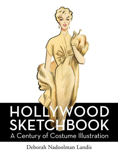 """Hollywood Sketchbook: A Century of Costume Illustration"" by Deborah Nadoolman Landis."