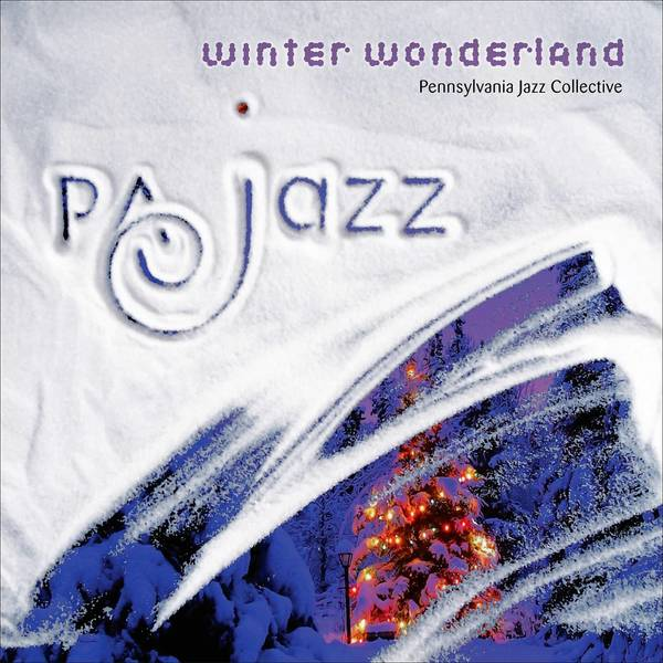 The Pennsylvania Jazz Collective has a new holiday CD, 'Winter Wonderland.'