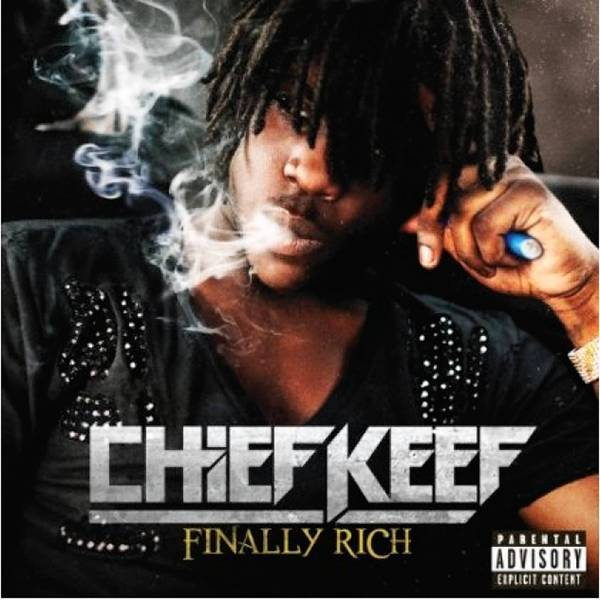 "Chief Keef's latest album is ""Finally Rich."""