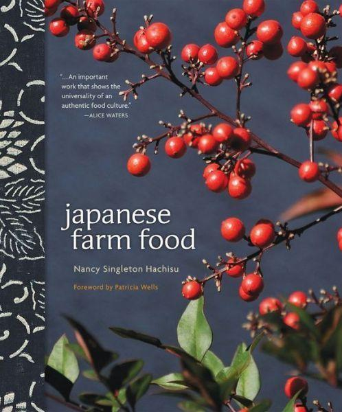 """Japanese Farm Food,"" written by Nancy Singleton Hachisu."