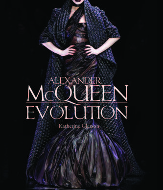"""Alexander McQueen: Evolution"" by Katherine Gleason. This book is the story of the designer's 35 runway shows and the genius behind them."
