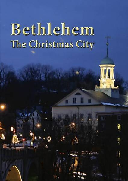'Bethlehem: The Christmas City,' a film by Lou Reda Producitons, has been released on DVD.