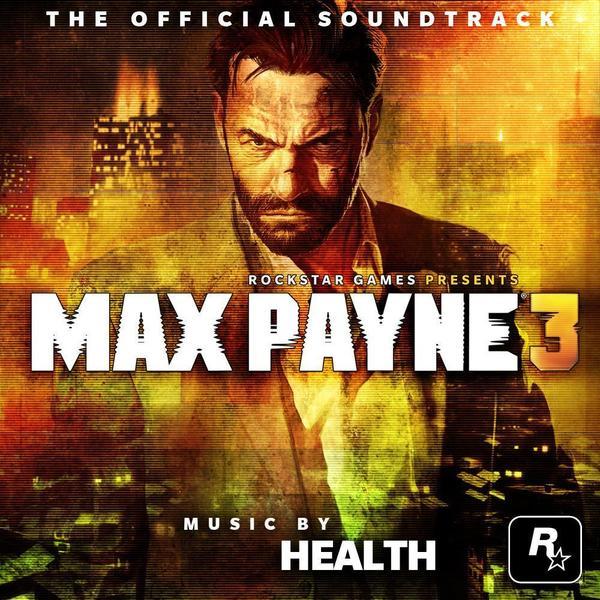 Health, 'Max Payne 3 OST'