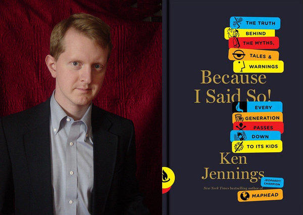 "Ken Jennings and his book, ""Because I Said So."""