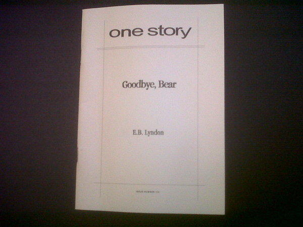 """Goodbye, Bear"" by E.B. Lyndon, published as the latest issue of One Story."