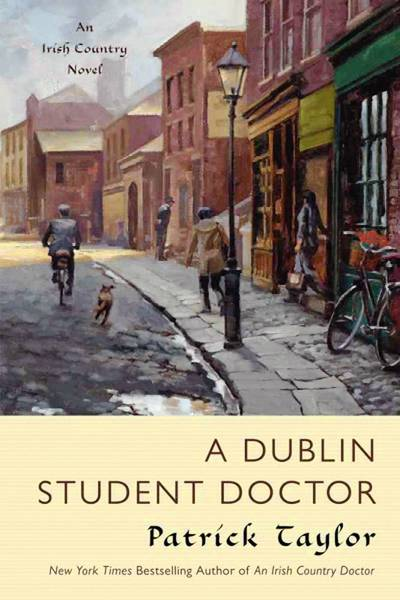 'A Dublin Student Doctor: An Irish Country Novel' by Patrick Taylor