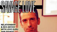 More than a thousand people showed up for a recent Savage Love Live event at the University of Wisconsin-Madison. It goes without saying that the students at UW submitted more questions than I could answer in 90 minutes. As promised, Madison, here are some bonus answers to questions that I didn't get to during our time together...