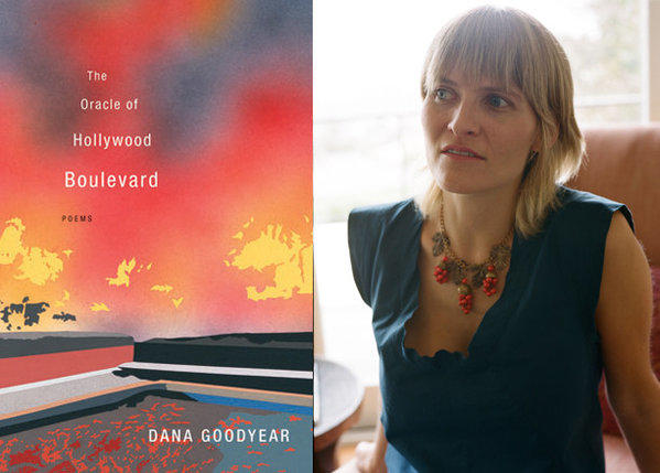 Poet Dana Goodyear and her latest book, 'The Oracle of Hollywood Boulevard.'