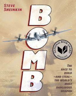 """""""Bomb"""" by Steve Sheinkin"""