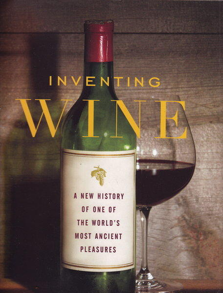 "Paul Lukacs has written a new book, ""Inventing Wine: A New History of One of the World's Most Ancient Pleasures."""