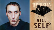 "Novelist, journalist, sometime bad boy and frequent literary provocateur Will Self is hard to miss in England. He's 6-feet-5, for starters; what's more, he's terrifically prolific, publishing literary works of fiction and nonfiction almost every year. His latest is ""Umbrella,"" a 397-page novel story told in a single stream-of-consciousness paragraph."
