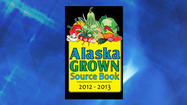 Alaska Grown Source Book Highlights 230 Farms